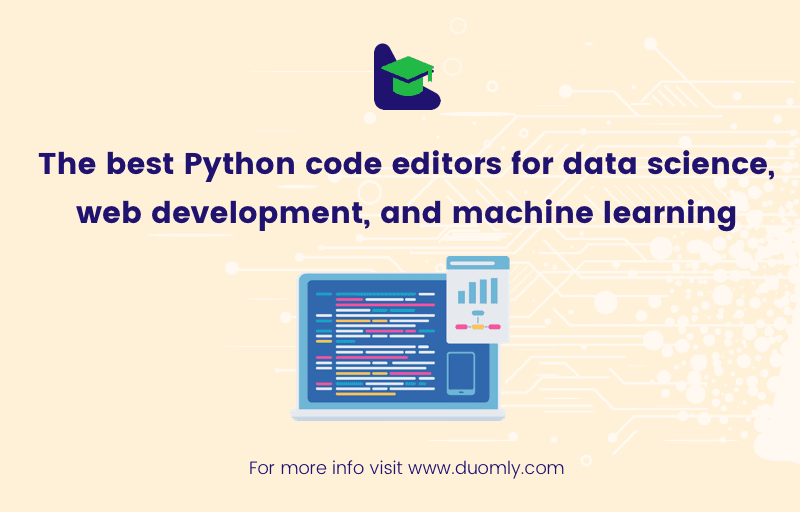 The best Python code editors for data science, web development, and machine learning