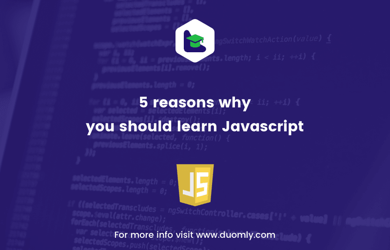 5 reasons why you should learn Javascript