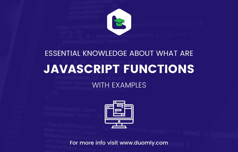 Essential knowledge about  what are Javascript functions with examples