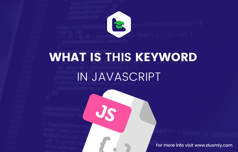 What is this keyword in Javascript?