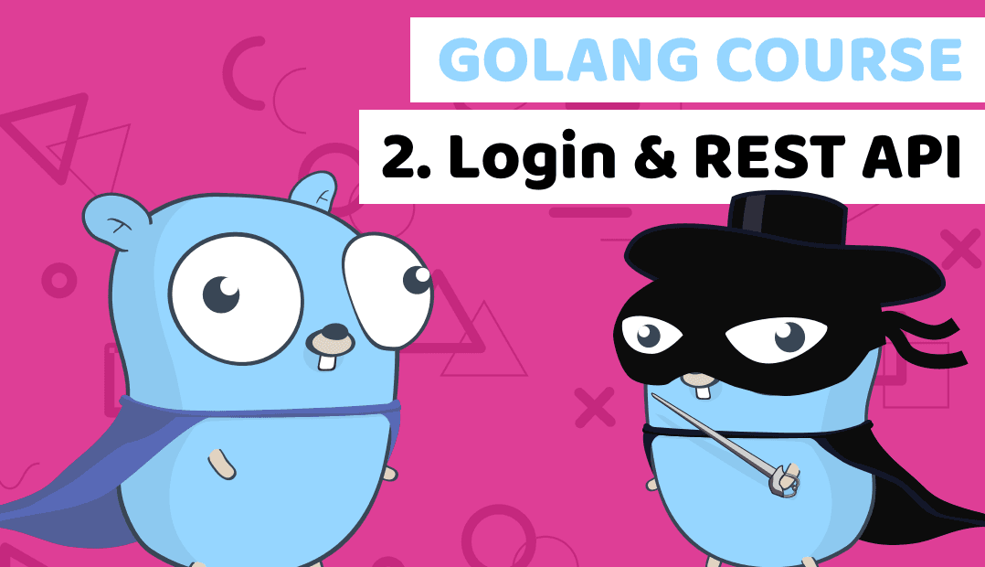 Golang course Lesson 2: Login and REST API